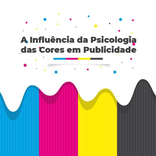A Influência da Psicologia das Cores em Publicidade